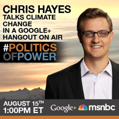 """""""Chris Hayes talks with you about climate change ..."""