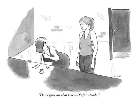 emily-flake-don-t-give-me-that-look-it-s-fair-trade-new-yorker-cartoon
