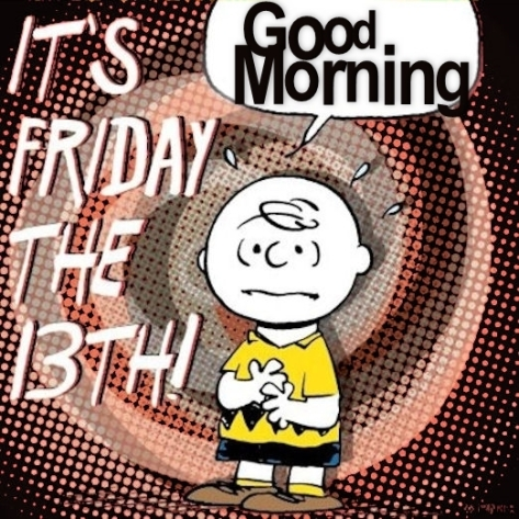 charlie brown 99980-Good-Morning-Friday-The-13th